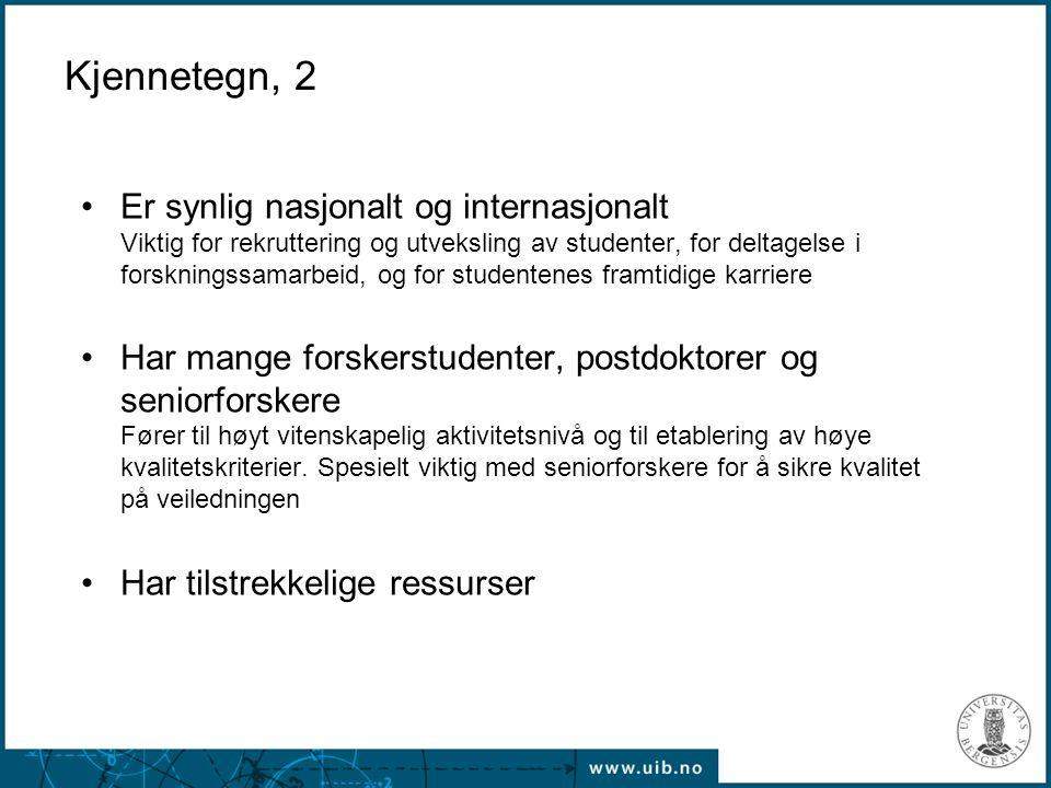 Kjennetegn, 2 Er synlig nasjonalt og internasjonalt Viktig for rekruttering og utveksling av studenter, for deltagelse i forskningssamarbeid, og for s