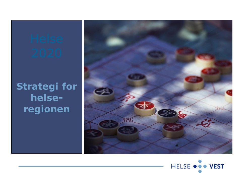 Helse 2020 Strategi for helse- regionen
