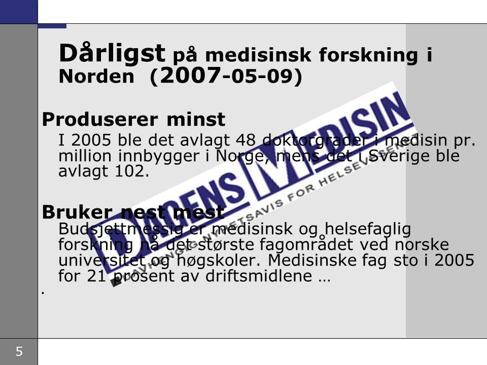 6 Norges andel av artikler øker (ca 20% av kliniske fag) Økende antall doktorgrader Publiserer mer enn gj.snitt i noen kliniske fag hjerte-kar, kreft, folkehelse, psykiatri og revmatisme Andel artikler innenfor kliniske fag i Norge, Danmark og Sverige 2000–2005.