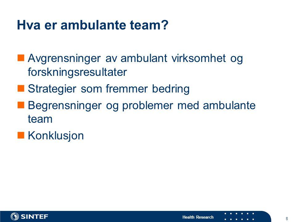 Health Research 8 Hva er ambulante team.