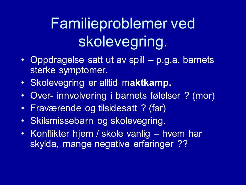 Skolens rolle i skolevegring - + Høyt lærerfravær.