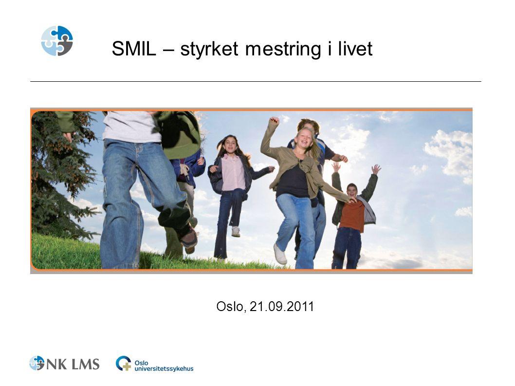 SMIL – styrket mestring i livet Oslo, 21.09.2011