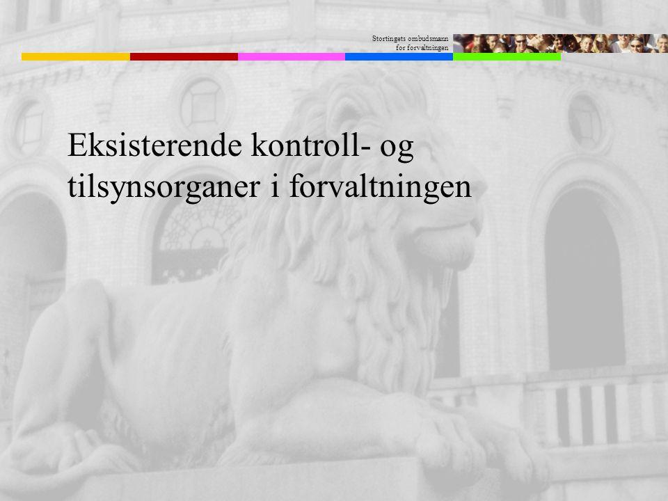 Stortingets ombudsmann for forvaltningen Eksisterende kontroll- og tilsynsorganer i forvaltningen