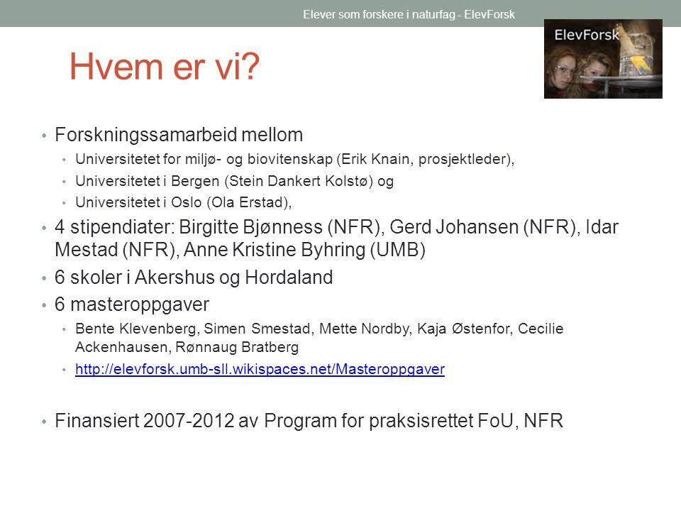 Hvem er vi? Forskningssamarbeid mellom Universitetet for miljø- og biovitenskap (Erik Knain, prosjektleder), Universitetet i Bergen (Stein Dankert Kol