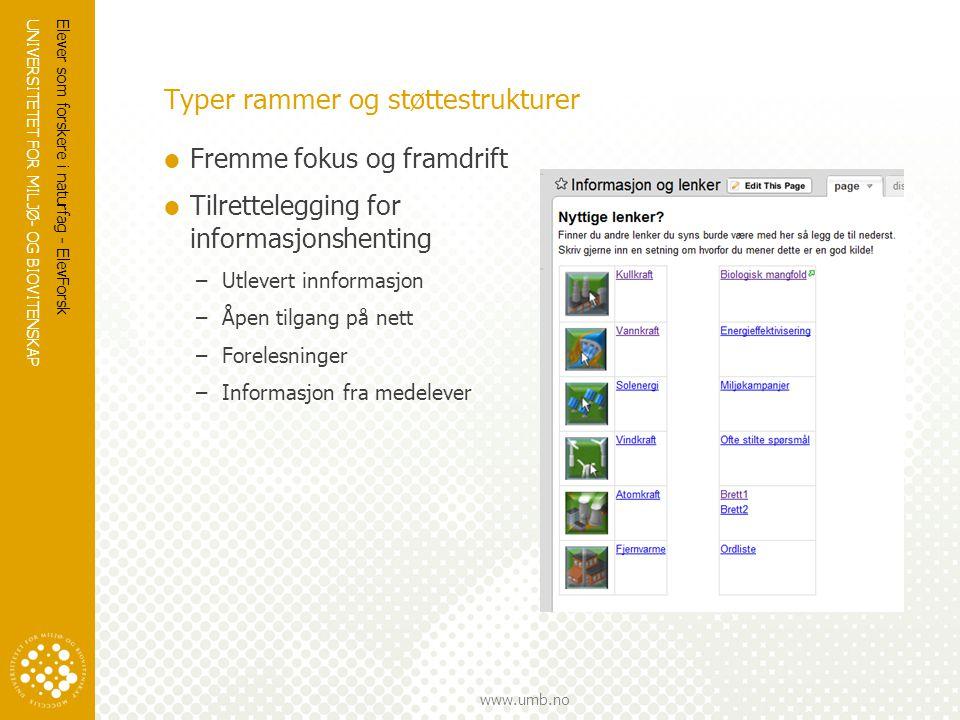 UNIVERSITETET FOR MILJØ- OG BIOVITENSKAP www.umb.no Typer rammer og støttestrukturer  Fremme fokus og framdrift  Tilrettelegging for informasjonshen