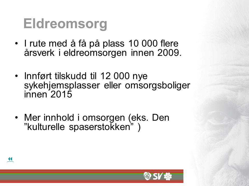 Eldreomsorg I rute med å få på plass 10 000 flere årsverk i eldreomsorgen innen 2009.