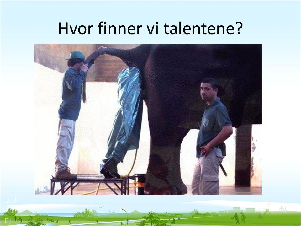 Hvor finner vi talentene?