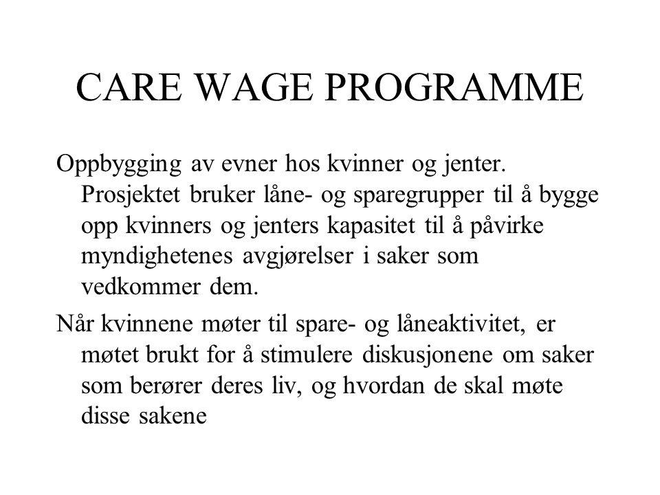 CARE WAGE PROGRAMME Oppbygging av evner hos kvinner og jenter.