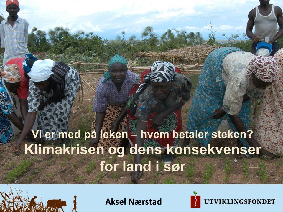 Vi er med på leken – hvem betaler steken? Klimakrisen og dens konsekvenser for land i sør Aksel Nærstad