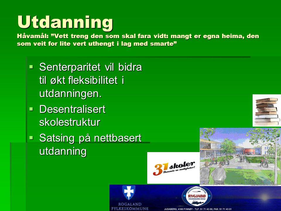 Utdanning Håvamål: Vett treng den som skal fara vidt: mangt er egna heima, den som veit for lite vert uthengt i lag med smarte  Senterparitet vil bidra til økt fleksibilitet i utdanningen.