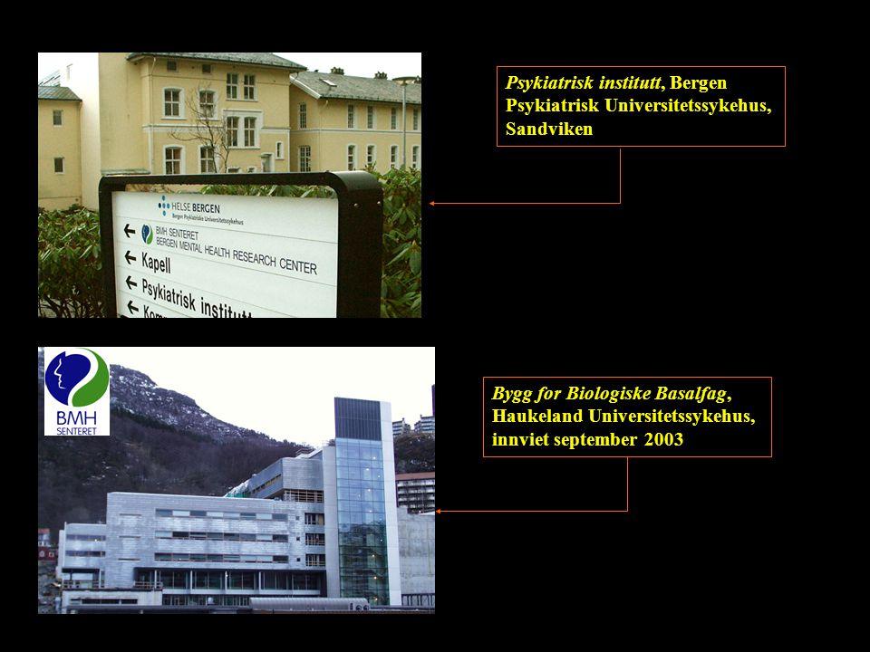 Bygg for Biologiske Basalfag, Haukeland Universitetssykehus, innviet september 2003 Psykiatrisk institutt, Bergen Psykiatrisk Universitetssykehus, San