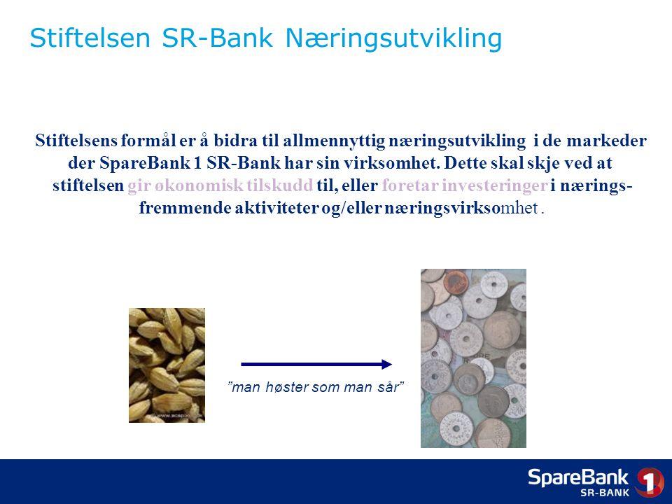 Stiftelsen SR-Bank Næringsutvikling Stiftelsens formål er å bidra til allmennyttig næringsutvikling i de markeder der SpareBank 1 SR-Bank har sin virksomhet.