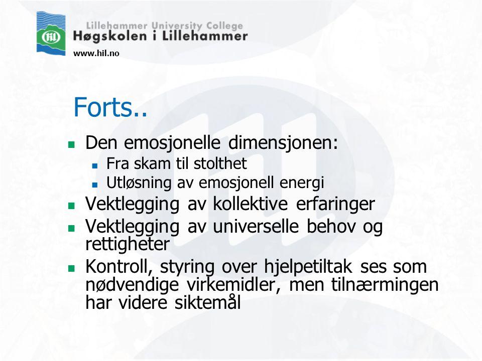 www.hil.no Forts.. Den emosjonelle dimensjonen: Fra skam til stolthet Utløsning av emosjonell energi Vektlegging av kollektive erfaringer Vektlegging