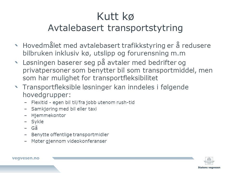 Kutt kø Avtalebasert transportstytring Hovedmålet med avtalebasert trafikkstyring er å redusere bilbruken inklusiv kø, utslipp og forurensning m.m Løs