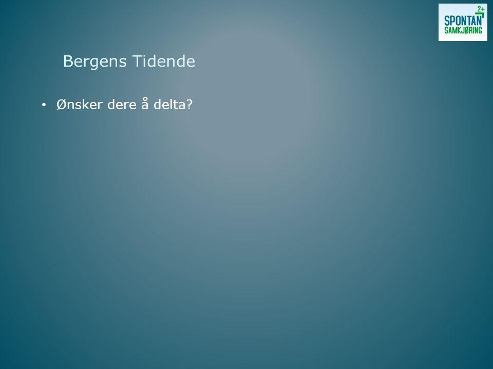 Bergens Tidende Ønsker dere å delta