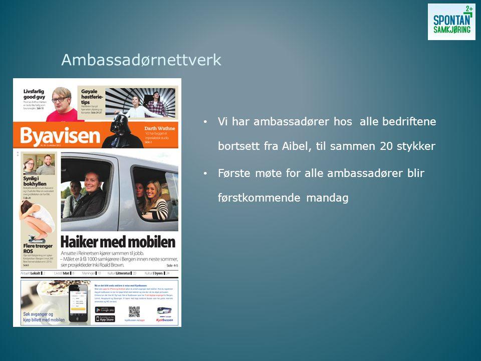 Ambassadørnettverk Vi har ambassadører hos alle bedriftene bortsett fra Aibel, til sammen 20 stykker Første møte for alle ambassadører blir førstkommende mandag