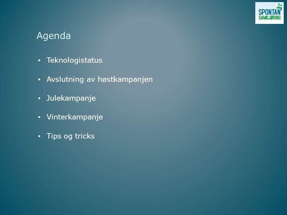 Teknologistatus Avslutning av høstkampanjen Julekampanje Vinterkampanje Tips og tricks Agenda