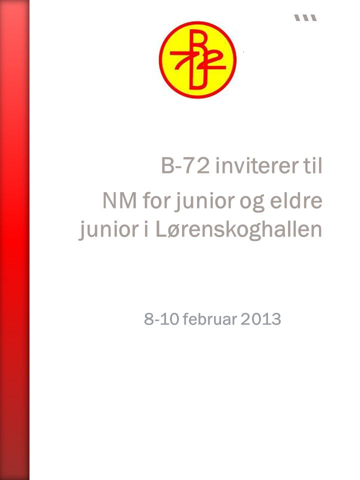 B-72 inviterer til NM for junior og eldre junior i Lørenskoghallen 8-10 februar 2013