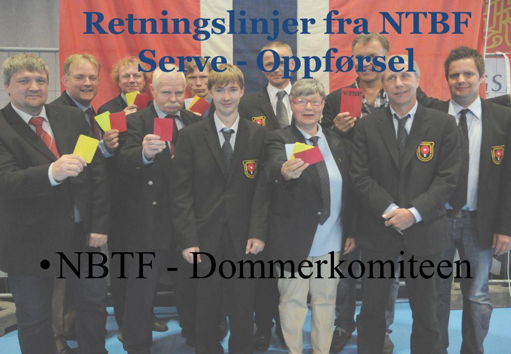 Retningslinjer fra NTBF Serve - Oppførsel NBTF - Dommerkomiteen