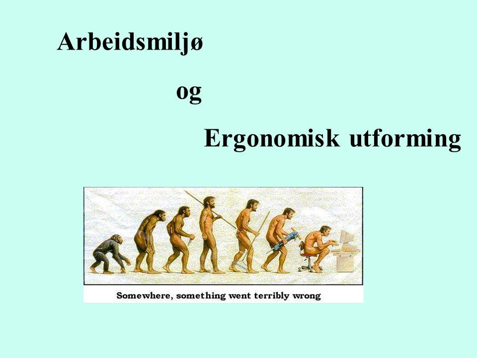 Arbeidsmiljø og Ergonomisk utforming
