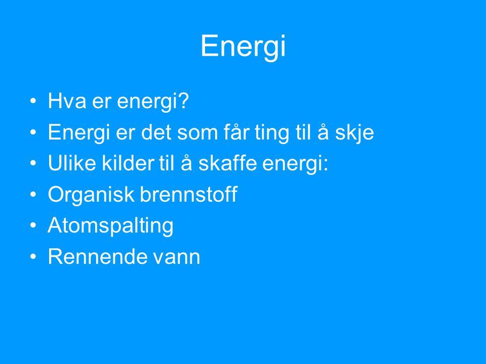 Energi Hva er energi.