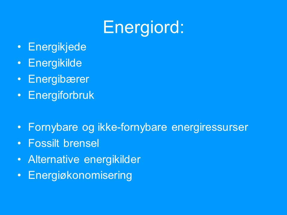 Energienheter Av og til må vi presisere mer enn mye og lite Energi måles i joule (J) –1 joule=1newtonmeter=1wattsekund –1kWh = 3 600 000 J (3600kJ) Effekt= Energi/tid –Effekt måles i watt, W