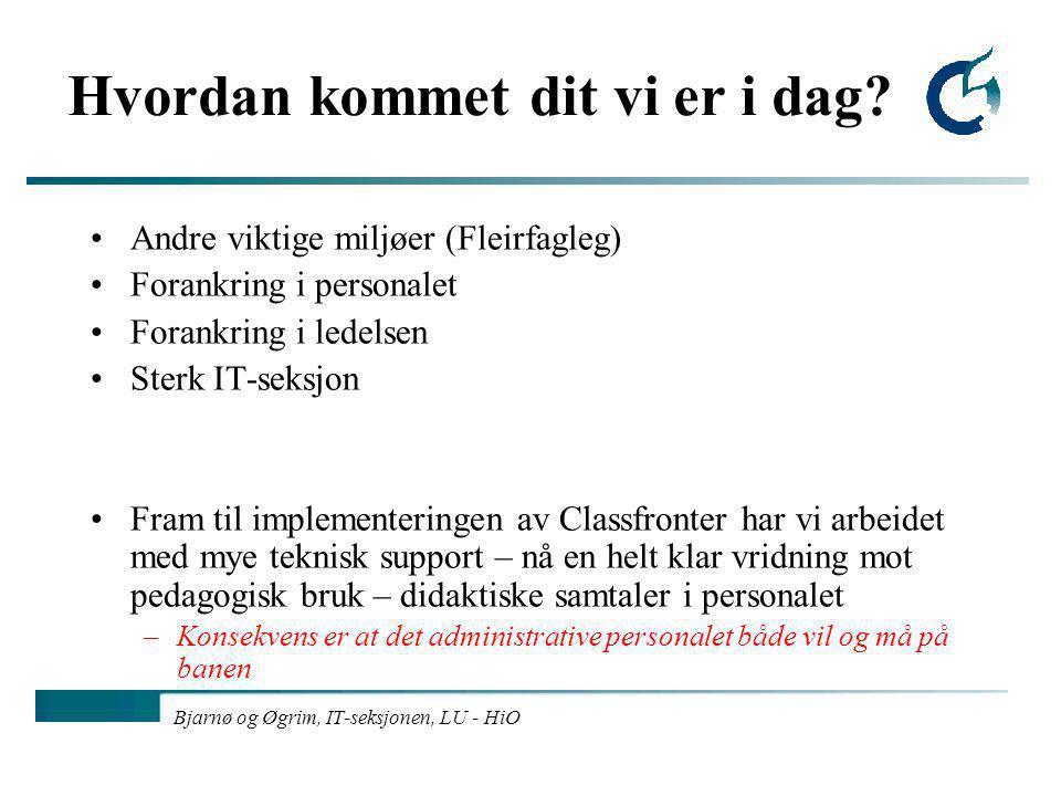 Bjarnø og Øgrim, IT-seksjonen, LU - HiO Hvordan kommet dit vi er i dag.
