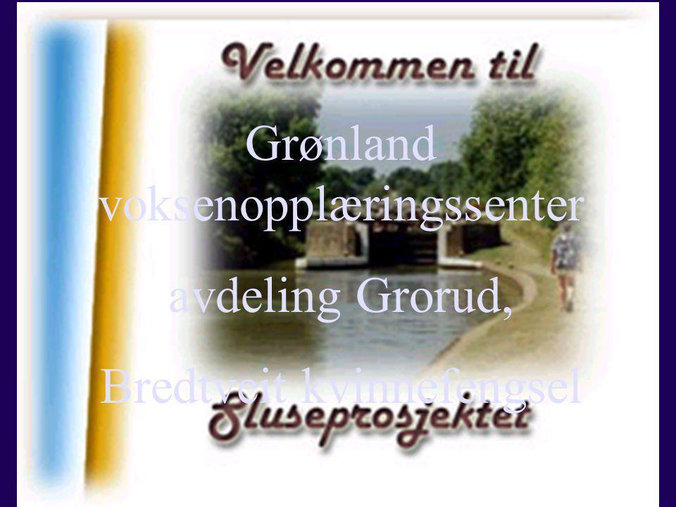 Grønland voksenopplæringssenter avdeling Grorud, Bredtveit kvinnefengsel