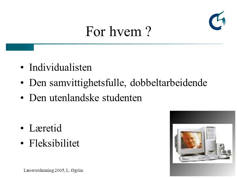 Lærerutdanning 2005, L. Øgrim For hvem .