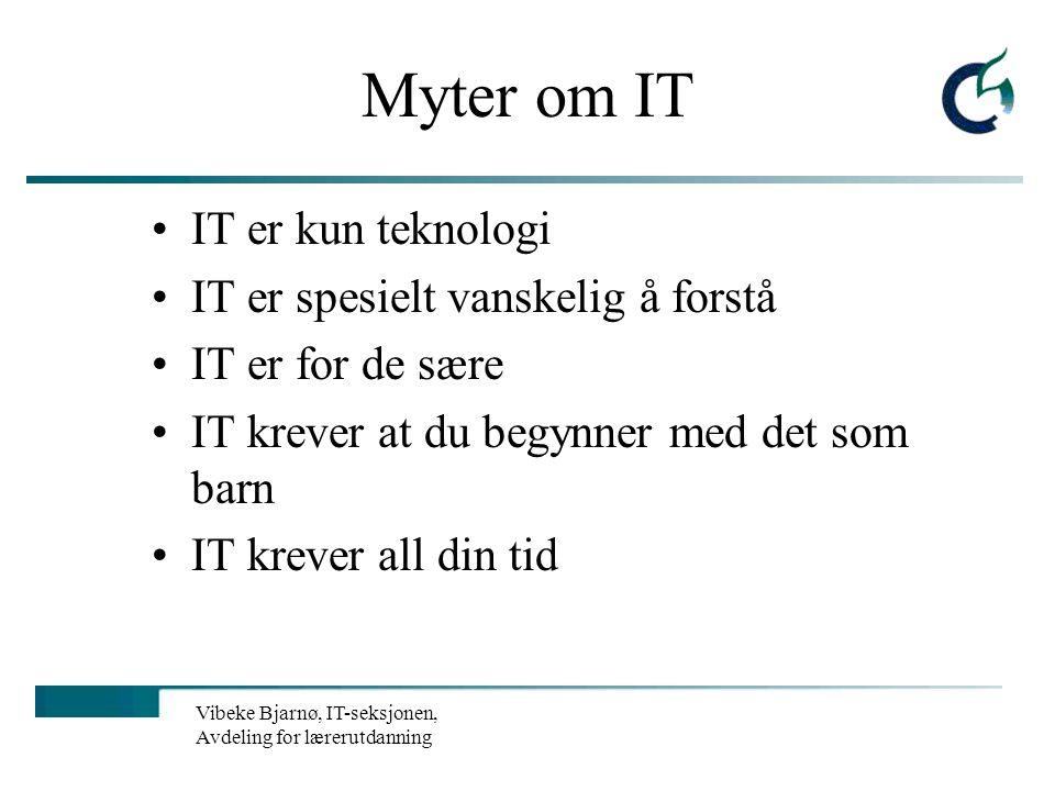 """Vibeke Bjarnø, IT-seksjonen, Avdeling for lærerutdanning IKT's rolle i tilpasset opplæring? """"IKT - Ikke tryllestøv, men et nødvendig gode i samspill m"""