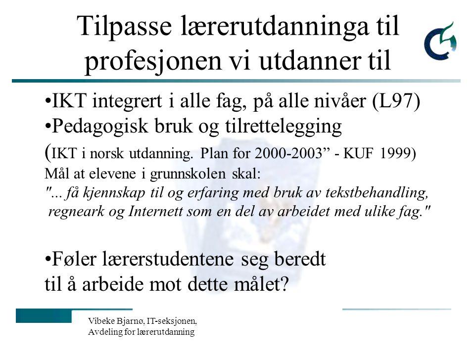 Vibeke Bjarnø, IT-seksjonen, Avdeling for lærerutdanning Strategisk mål for Tiurleiken Alle elever bruker IKT målrettet og fleksibelt i læringsarbeidet Hva betyr det.