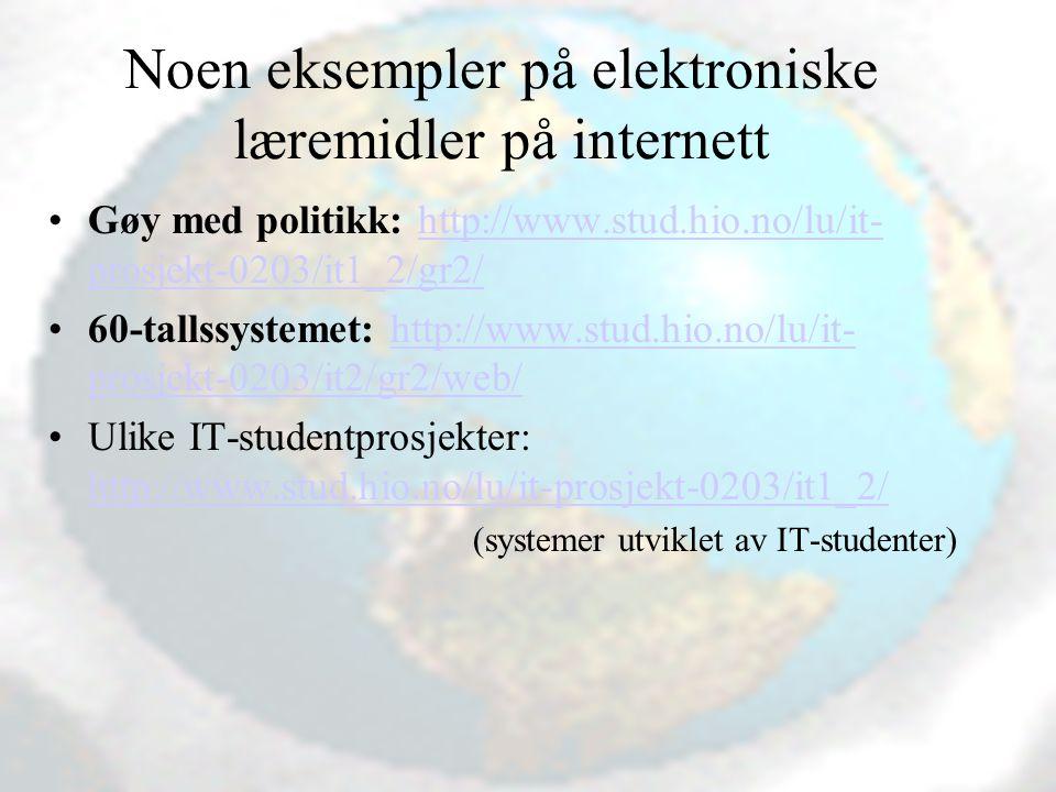 Vibeke Bjarnø, IT-seksjonen, Avdeling for lærerutdanning Pedagogisk programvare Skolenettet: http://www.skolenettet.ls.no/http://www.skolenettet.ls.no