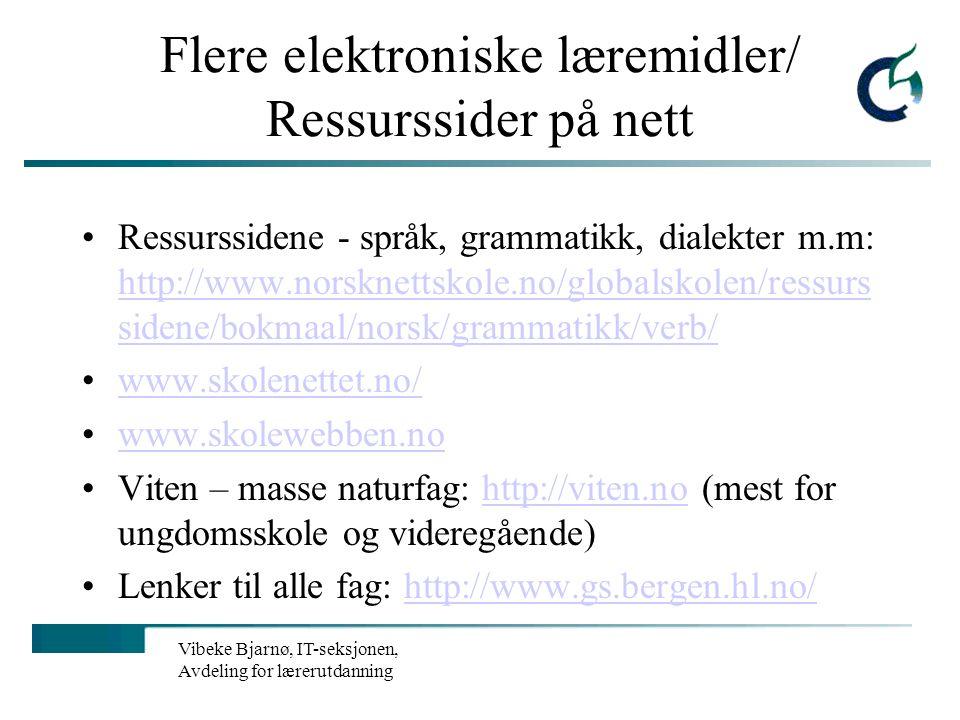 Vibeke Bjarnø, IT-seksjonen, Avdeling for lærerutdanning Noen eksempler på elektroniske læremidler på internett Gøy med politikk: http://www.stud.hio.