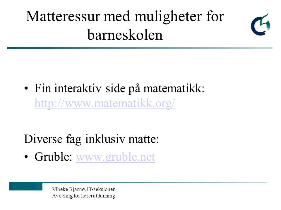 Vibeke Bjarnø, IT-seksjonen, Avdeling for lærerutdanning Flere elektroniske læremidler/ Ressurssider på nett Ressurssidene - språk, grammatikk, dialek