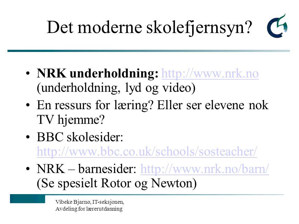 Vibeke Bjarnø, IT-seksjonen, Avdeling for lærerutdanning Hva med å videreutvikle skolens nettside til et aktivt elektronisk læremiddel? http://www.tiu