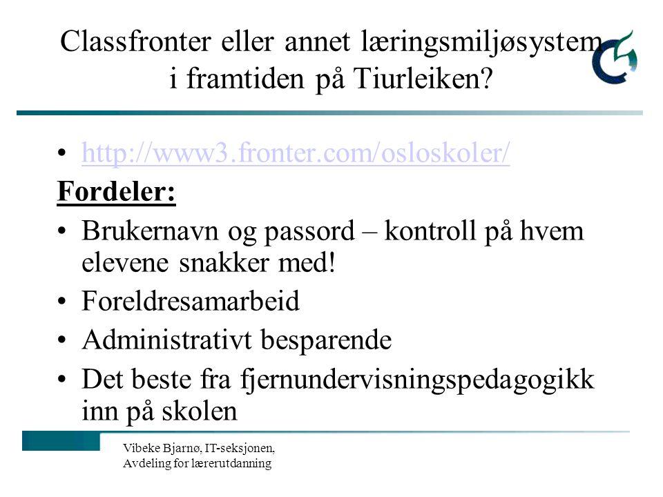 Vibeke Bjarnø, IT-seksjonen, Avdeling for lærerutdanning LMS – Hva er det? Learning Management Systems (Elektroniske) LæringsMiljøSystemer Et internet