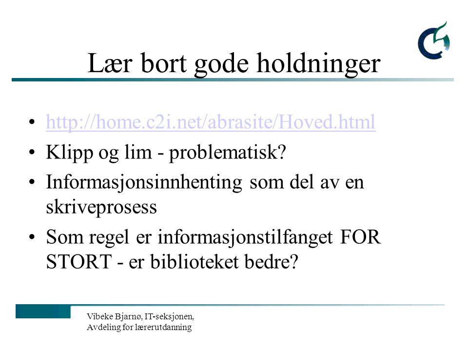Vibeke Bjarnø, IT-seksjonen, Avdeling for lærerutdanning Få elevene til å planlegge før de setter seg foran PC`en