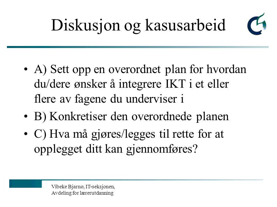 """Vibeke Bjarnø, IT-seksjonen, Avdeling for lærerutdanning Strategisk mål for Tiurleiken """"Alle elever bruker IKT målrettet og fleksibelt i læringsarbeid"""