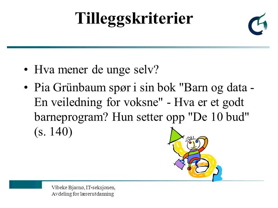 Vibeke Bjarnø, IT-seksjonen, Avdeling for lærerutdanning Valg og vurdering av elektroniske læremidler - kriterier Motivasjon Aktivisering Konkretiseri