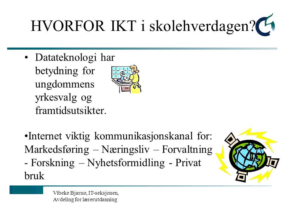 Vibeke Bjarnø, IT-seksjonen, Avdeling for lærerutdanning HVA er IKT i skolehverdagen? Metodebruk? Programvare? Hva er viktig? mappevurdering LMS-syste