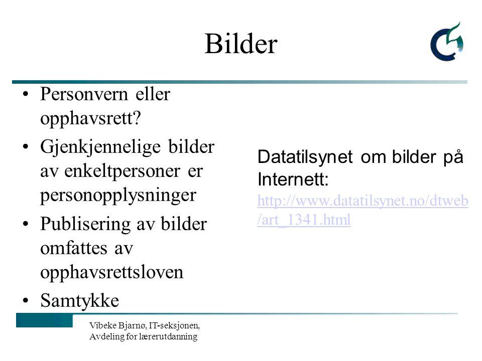 Vibeke Bjarnø, IT-seksjonen, Avdeling for lærerutdanning Opphavsrett Alle har opphavsrett til eget åndsverk Den som har opphavsrett har enerett til pu