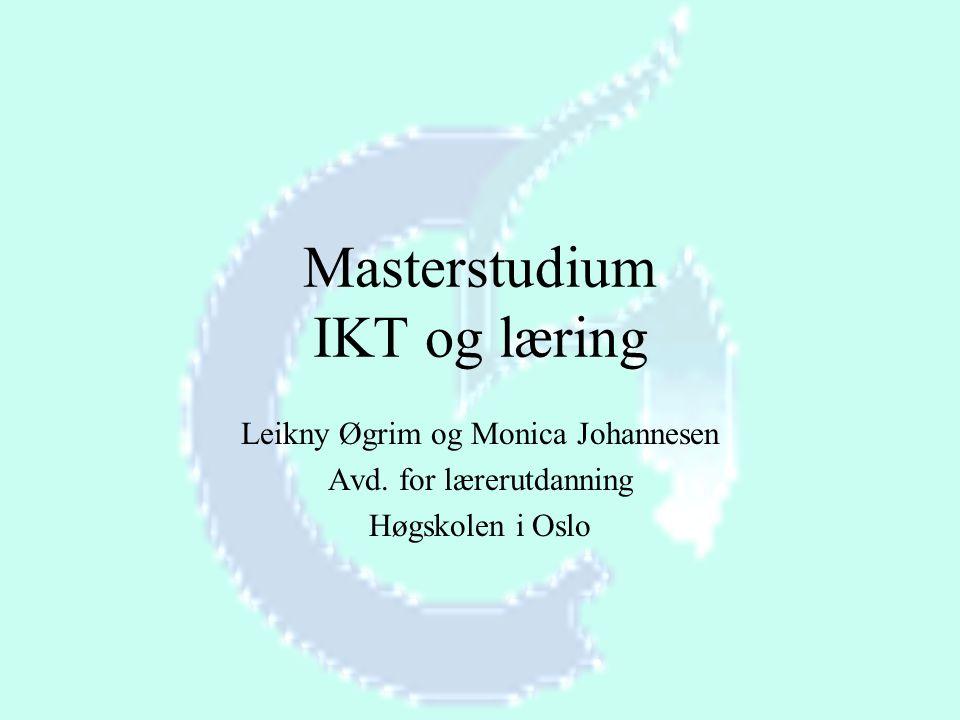 Master IT og læring, Haustseminar 2001 Mål: Studentene skal kvalifisere seg til arbeid med å etablere og utvikle nettbaserte læringsmiljøer innenfor skole og opplæring, forvaltning, organisasjoner og næringslivet.