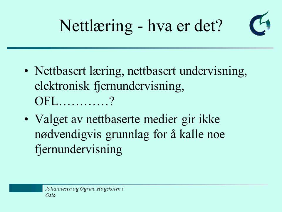 Johannesen og Øgrim, Høgskolen i Oslo Nettlæring - hva er det.