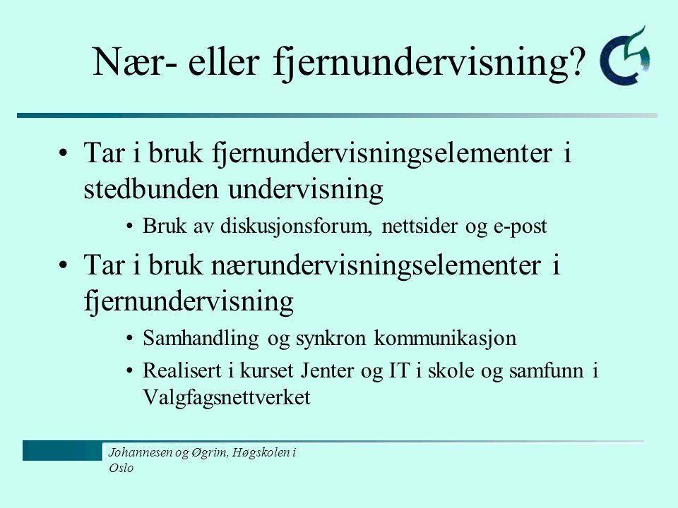 Johannesen og Øgrim, Høgskolen i Oslo Nær- eller fjernundervisning.