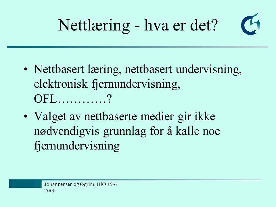 Johannensen og Øgrim, HiO 15/6 2000 Nettlæring - hva er det.