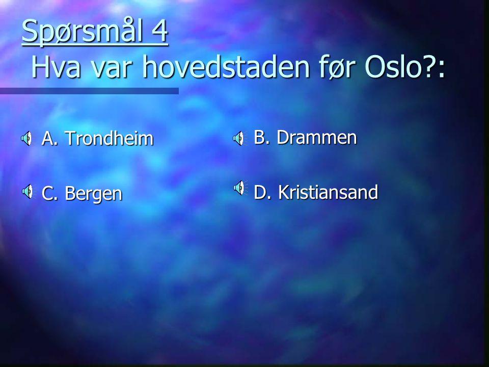 A. Hammerfest C. Oslo B. Lindesnes D. Mandal Spørsmål 3 Hva heter Norges sørlikste punkt?: