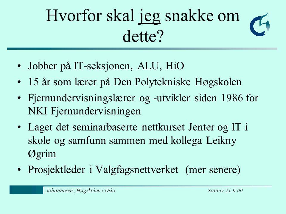 Sanner 21.9.00Johannesen, Høgskolen i Oslo Fra nærstudent til fleksibel student - fra klasseromslærer til nettlærer Undervisningsmetoder - mange muligheter.