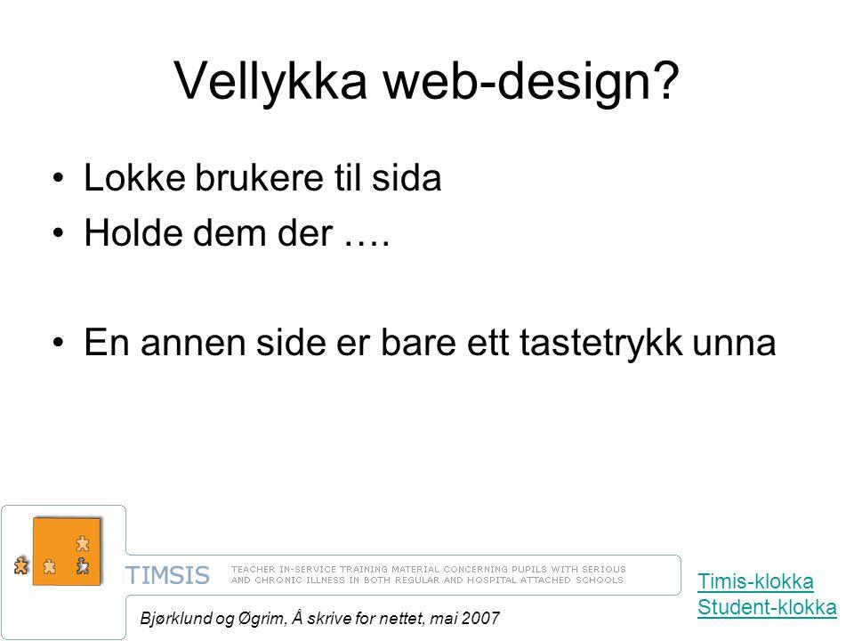 Bjørklund og Øgrim, Å skrive for nettet, mai 2007 Vellykka web-design.