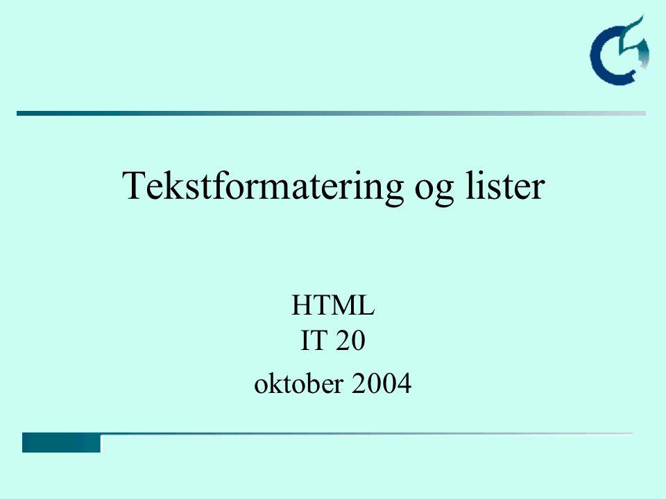 Tekst i HTML Grunnstørrelsen Forhåndsdefinerte overskrifter (headinger) - linjeskift - avsnitt - avgrenser et avsnitt