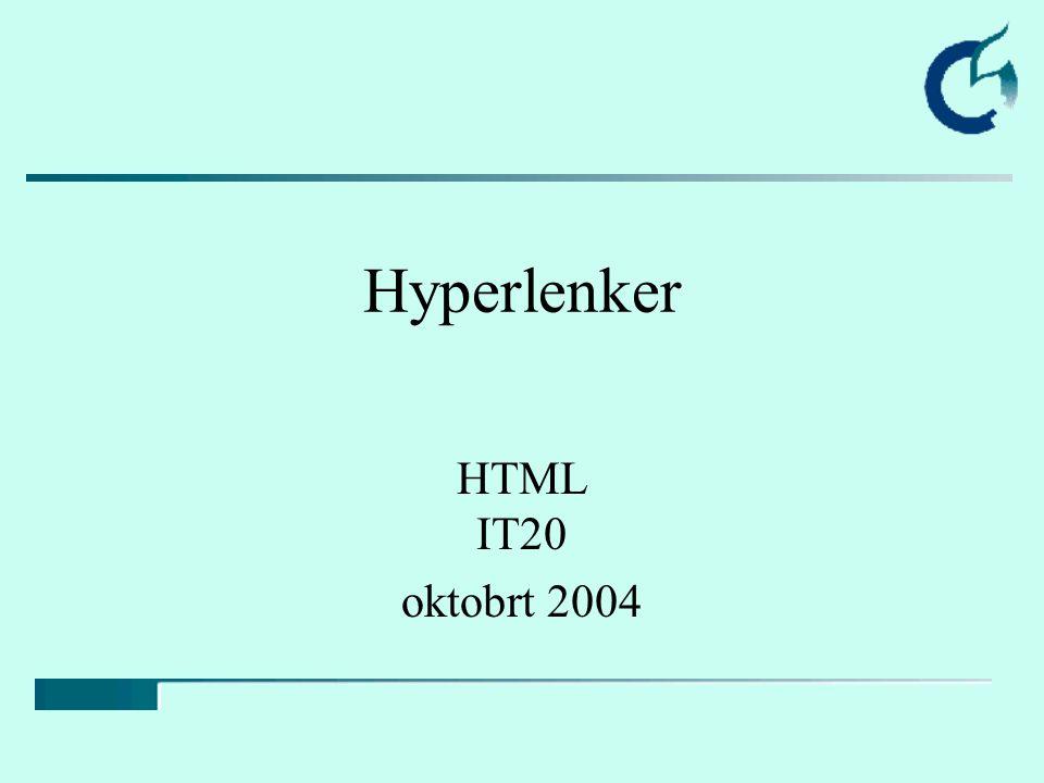 Hyperlenker HTML IT20 oktobrt 2004